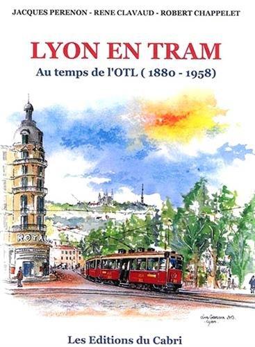 9782914603614: Lyon en tram au temps de l'OTL (1880-1958) : L'histoire