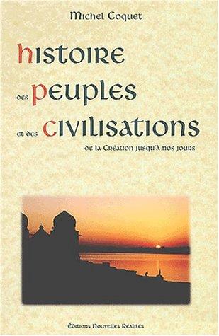 9782914606042: Histoire des peuples et civilisations : De la création jusqu'à nos jours