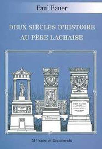 9782914611480: DEUX SI�CLES D'HISTOIRE AU P�RE LACHAISE
