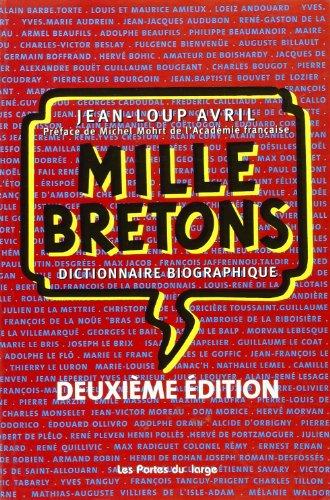 Mille Bretons. Dictionnaire biographique. Préf. de M.: AVRIL (Jean-Loup)