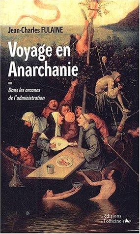9782914614252: Voyage en Anarchanie ou Dans les arcanes de l'administration