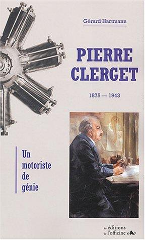 9782914614641: Pierre Clerget (1875-1943) : Un motoriste de génie