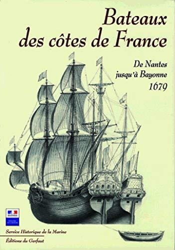 9782914622110: Bateaux des c�tes de France : De Nantes jusqu'� Bayonne, 1679