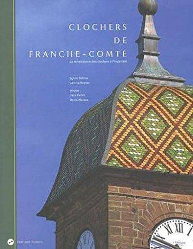 9782914638012: Clochers de franche-comté la renaissance des clochers a l'imperiale