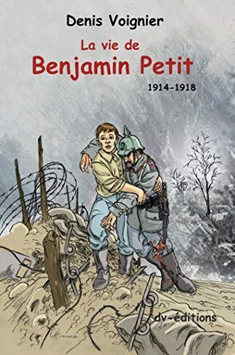 9782914644303: La Vie de Benjamin Petit 14-18