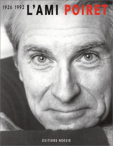 9782914645102: L'ami poiret 1926-1992 (Ancien prix Editeur : 30 Euros)