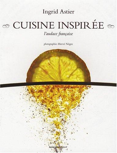 9782914645935: Cuisine inspirée : L'audace française