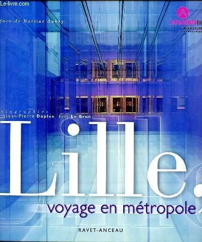 Lille, voyage en mà tropole Duplan, Jean-Pierre: Duplan, Jean-Pierre