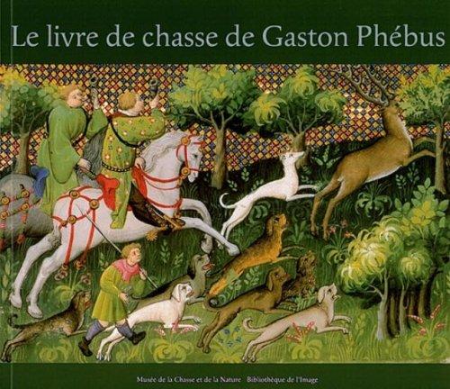 Le livre de chasse de Gaston Phébus: Anthenaise, Claude d'