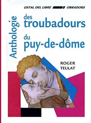 9782914662161: Anthologie des troubadours du Puy-de-D�me : Bilingue fran�ais-occitan