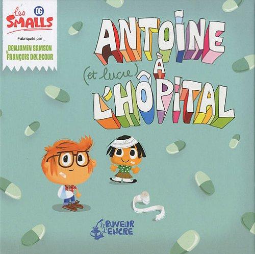 9782914686365: Antoine (et Lucie) à l'hôpital