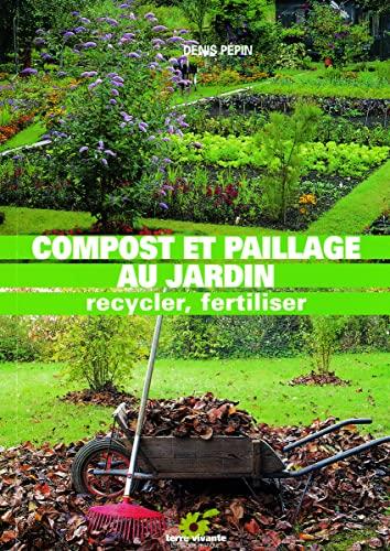 9782914717007: Compost et paillage au jardin. Recycler, fertiliser