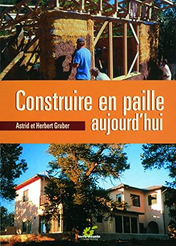 Construire en paille aujourd'hui: Gruber Astrid