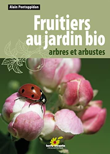 Fruitiers au jardin bio Arbres et arbustes: Pontoppidan Alain