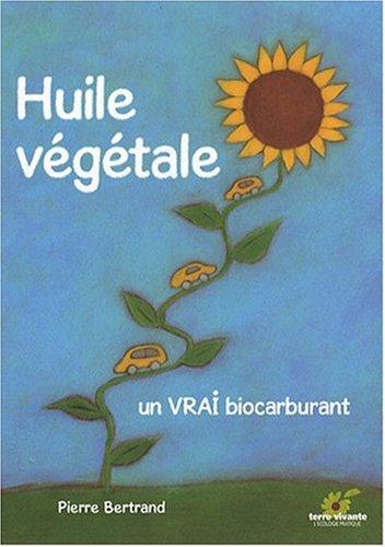 Huile vegetale un vrai biocarburant: Bertrand Pierre