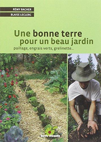 9782914717519: Une bonne terre pour un beau jardin : Paillage, engrais verts, grelinette