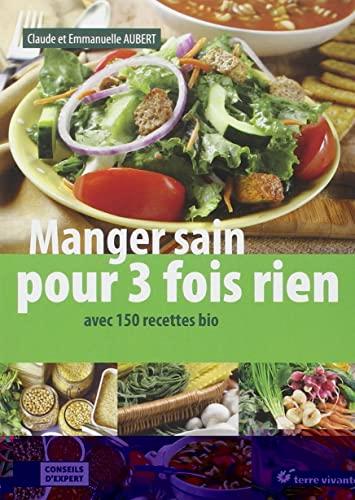Manger sain pour 3 fois rien : Claude Aubert; Emmanuelle