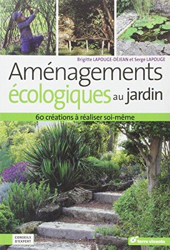 9782914717823: Aménagements écologiques au jardin (French Edition)