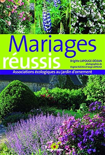 9782914717892: Mariages réussis : Associations écologiques au jardin d'ornement