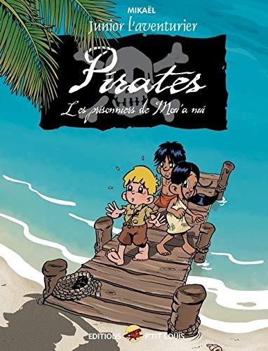 9782914721042: Junior l'aventurier, Tome 3 : Pirates : Les prisonniers de Mou'a nui