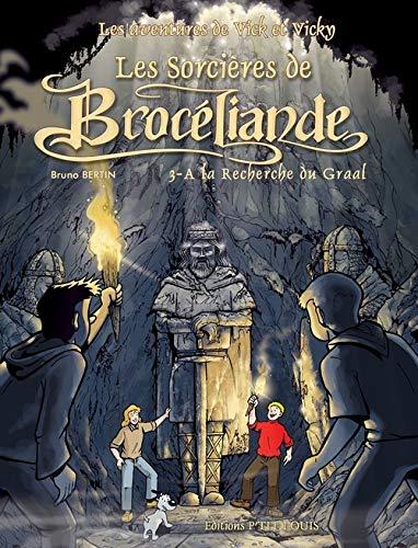 9782914721066: Les Aventures de Vick et Vicky, Tome 10 : Les Sorci�res de Broc�liande : Tome 3, A la recherche du Graal