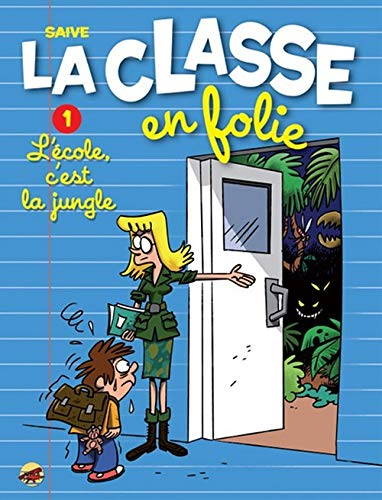 9782914721400: La classe en folie, Tome 1 : L'�cole, c'est la jungle