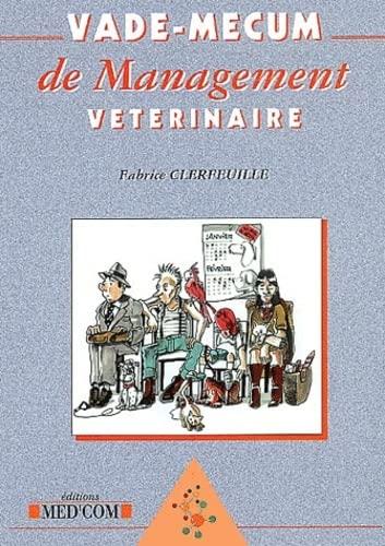 Vade-mecum de management vétérinaire.: Fabrice Clerfeuille.