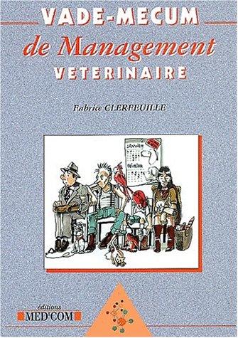 vade-mecum de management vétérinaire: Fabrice Clerfeuille