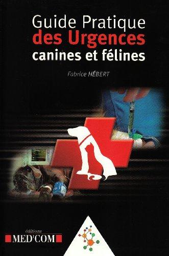 Guide pratique des urgences canines et félines (French Edition): Fabrice Hébert