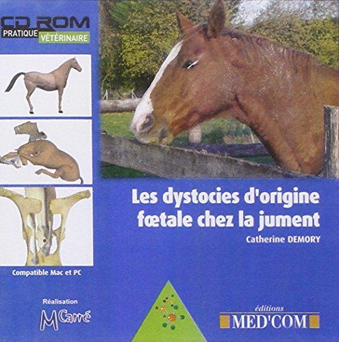 Les Dystocies d Origine Foetale Chez la Jument (French Edition): Demory Catherin