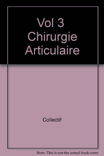 """t.3 ; chirurgie articulaire"""