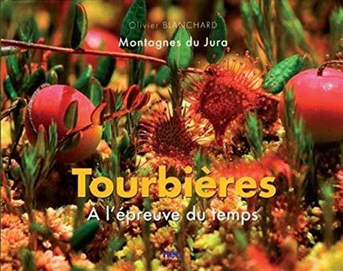 TOURBIERES A L EPREUVE DU TEMPS: BLANCHARD OLIVIER