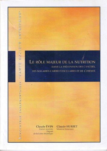 9782914760027: LE ROLE MAJEUR DE LA NUTRITION dans la prévention des cancers, des maladies cardiovasculaires et de l'obésité