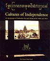 9782914761000: Cultures of Independence: An Introduction to Cambodian Arts and Culture in the 1950's and 1960's.