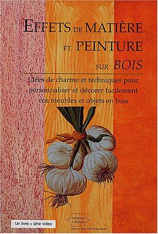 9782914766036: Effets de mati�re et peinture sur bois (1 cassette vid�o)