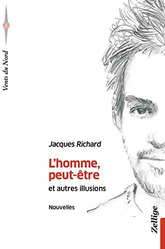 L'homme, peut-être [Paperback] Richard, Jacques: Jacques Richard