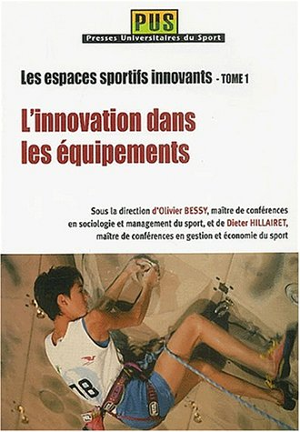 9782914798013: L'innovation dans les �quipements. Tome 1, Les espaces sportifs innovants