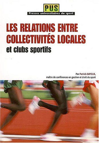 9782914798259: Les relations entre collectivites locales et clubs sportifs (French Edition)