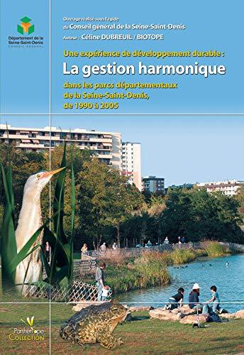 """""""une expérience de développement durable ; la gestion harmonique dans les parcs ..."""