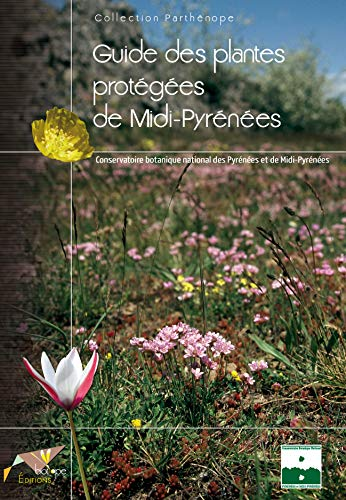 9782914817394: Guide des plantes protégées de Midi-Pyrénées