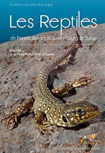 les reptiles de france, belgique, luxembourg et suisse: Jean-Pierre Vacher