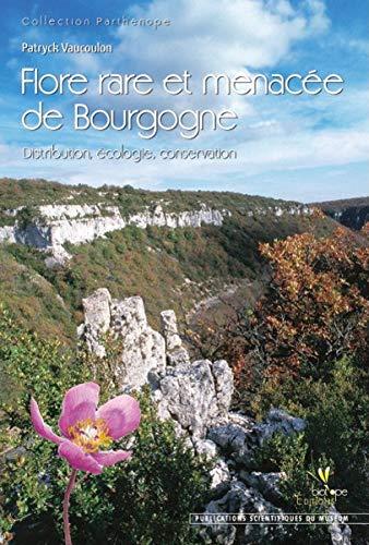 Flore rare et menacée de Bourgogne : Distribution, écologie, conservation...