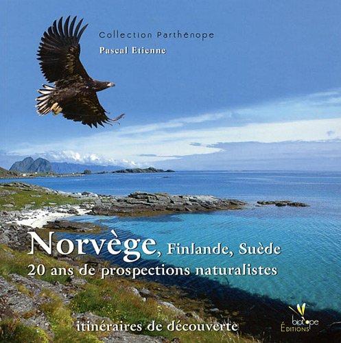 9782914817646: Norvège, Finlande, Suède : 20 ans de prospections naturalistes