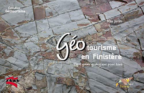 9782914817684: G�otourisme en Finist�re : Petit guide g�ologique pour tous