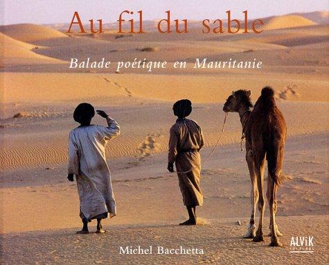 9782914833233: Au fil du sable : Balade poétique en Mauritanie