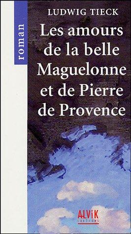 9782914833332: Les amours de la belle Maguelonne et de Pierre de Provence (French Edition)