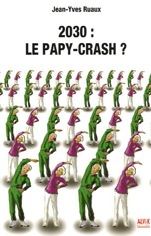 9782914833387: 2030 : Le papy crash ?
