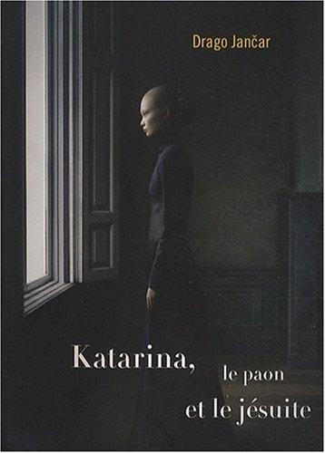 9782914834353: Katarina, le paon et le jésuite