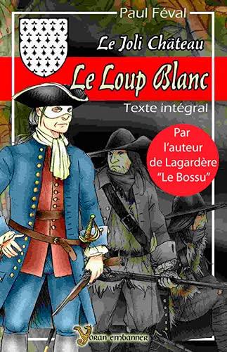 LOUP BLANC LE JOLI CHATEAU -LE-: FEVAL PAUL