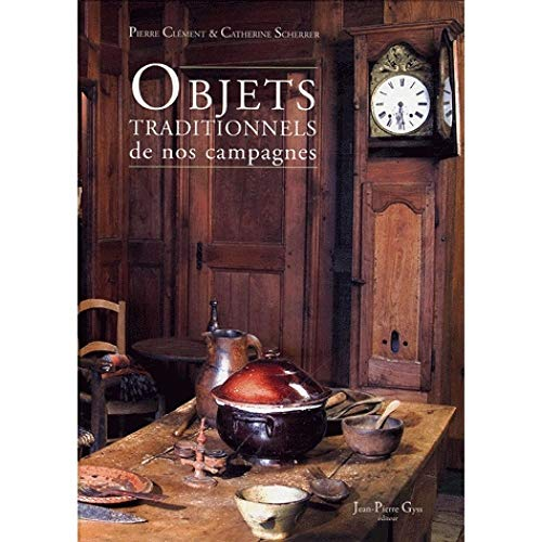9782914856171: Objets traditionnels de nos campagnes (French Edition)